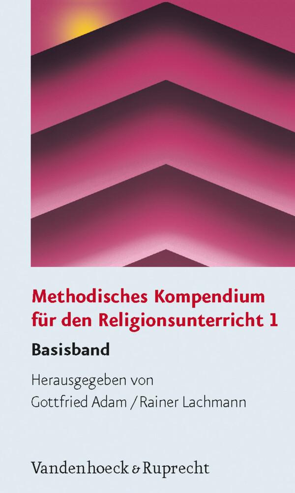 Methodisches Kompendium für den Religionsunterricht 1 als Buch