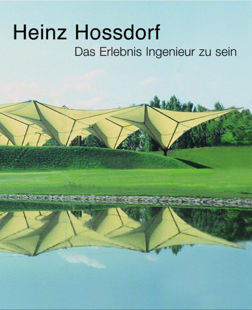 Heinz Hossdorf - Das Erlebnis Ingenieur zu sein als Buch
