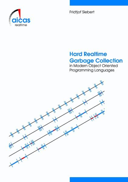 Hard Realtime Garbage Collection in Modern Object Oriented Programming Languages als Buch
