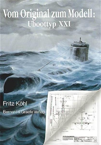 Vom Original zum Modell: U-Boottyp XXI als Buch