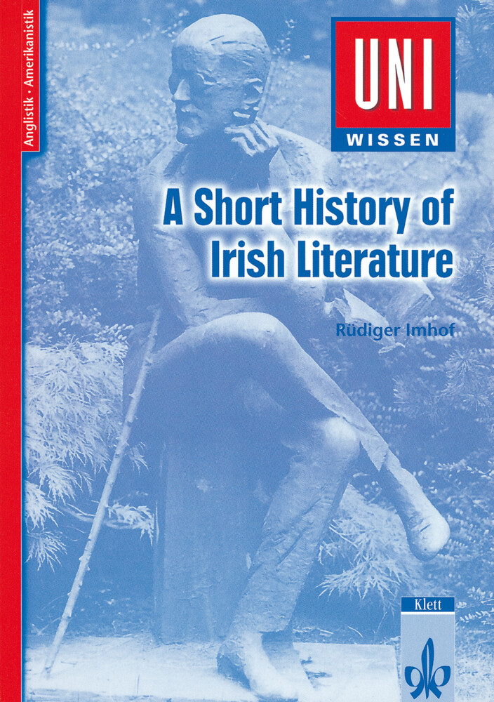 Uni-Wissen Anglistik /Amerikanistik / A short History of Irish Literature als Buch