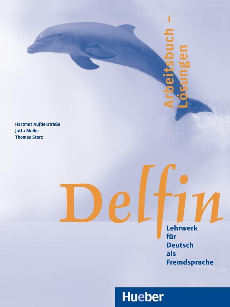 Delfin. Arbeitsbuch - Lösungen. Einbändige Ausgabe als Buch