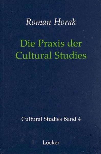 Die Praxis der Cultural Studies als Buch