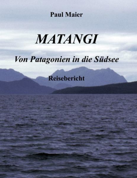 Matangi - Von Patagonien in die Südsee als Buch