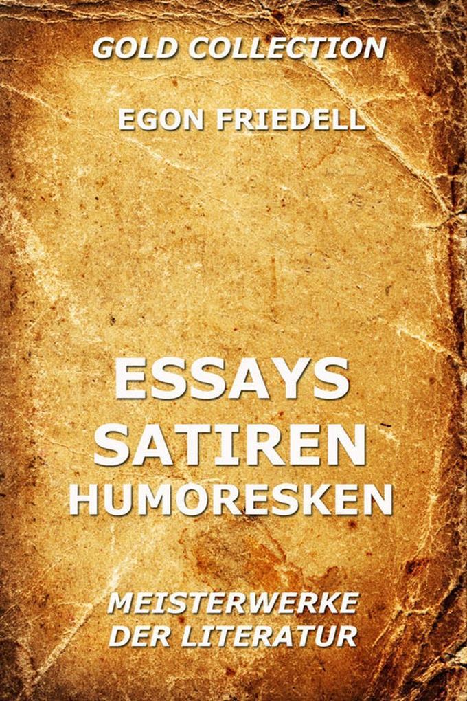 Essays, Satiren, Humoresken als eBook von Egon Friedell