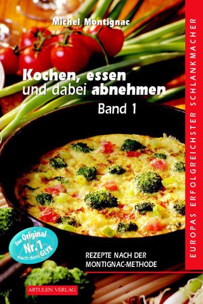 Kochen, Essen und dabei abnehmen. Band 1 als Buch