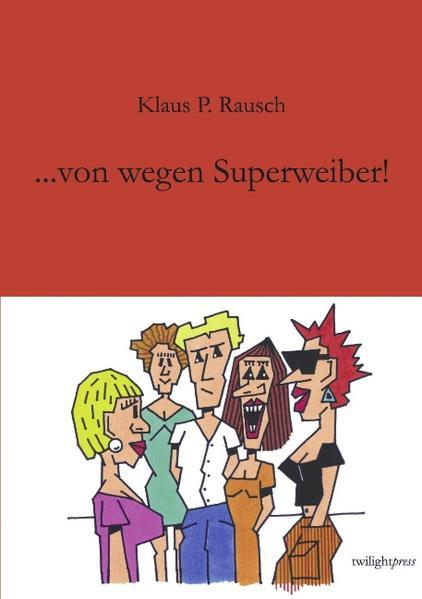 ... von wegen Superweiber ! als Buch