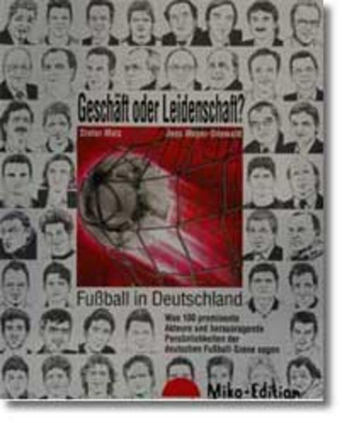 Geschäft oder Leidenschaft. Fußball in Deutschland als Buch
