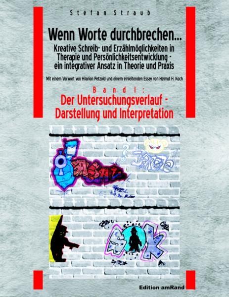 Wenn Worte durchbrechen... Kreative Schreib- und Erzählmöglichkeiten in Therapie und Persönlichkeitsentwicklung - ein integrativer Ansatz in Theorie und Praxis am Beispiel der Arbeit mit jugendlichen Gefangenen als Buch