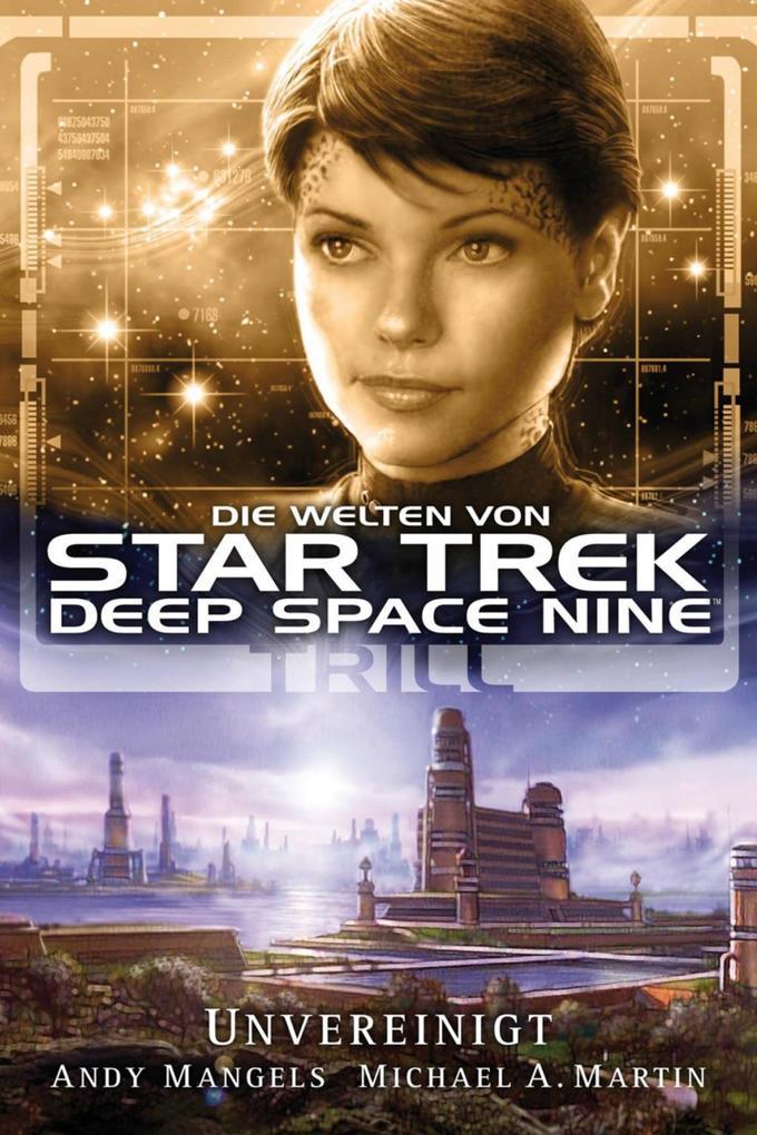 Star Trek - Die Welten von Deep Space Nine 03: Trill - Unvereinigt als eBook von Andy Mangels, Michael A. Martin