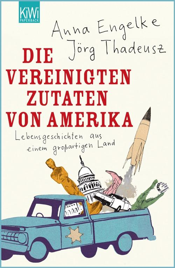 Die Vereinigten Zutaten von Amerika als eBook von Jörg Thadeusz, Anna Engelke