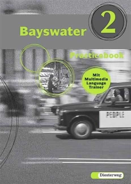 Bayswater 2 Practicebook. Mit Multimedia Language Trainer als Buch