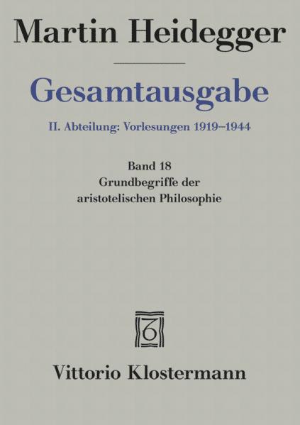 Gesamtausgabe Abt. 2 Vorlesungen 1919 - 1944 Bd. 18. Grundbegriffe der aristotelischen Philosophie als Buch