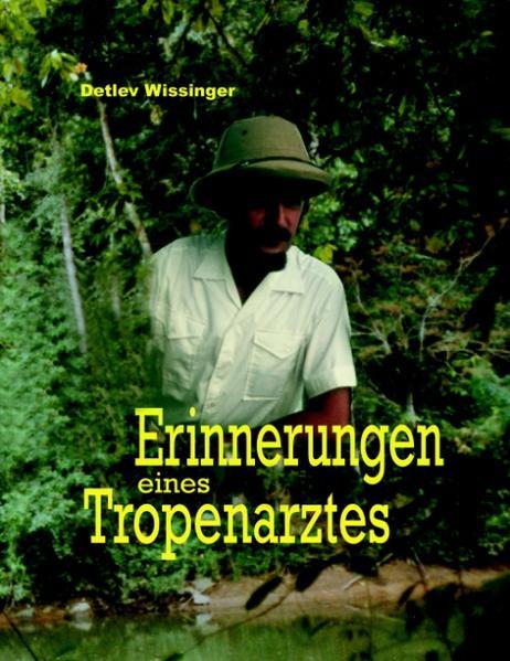 Erinnerungen eines Tropenarztes als Buch