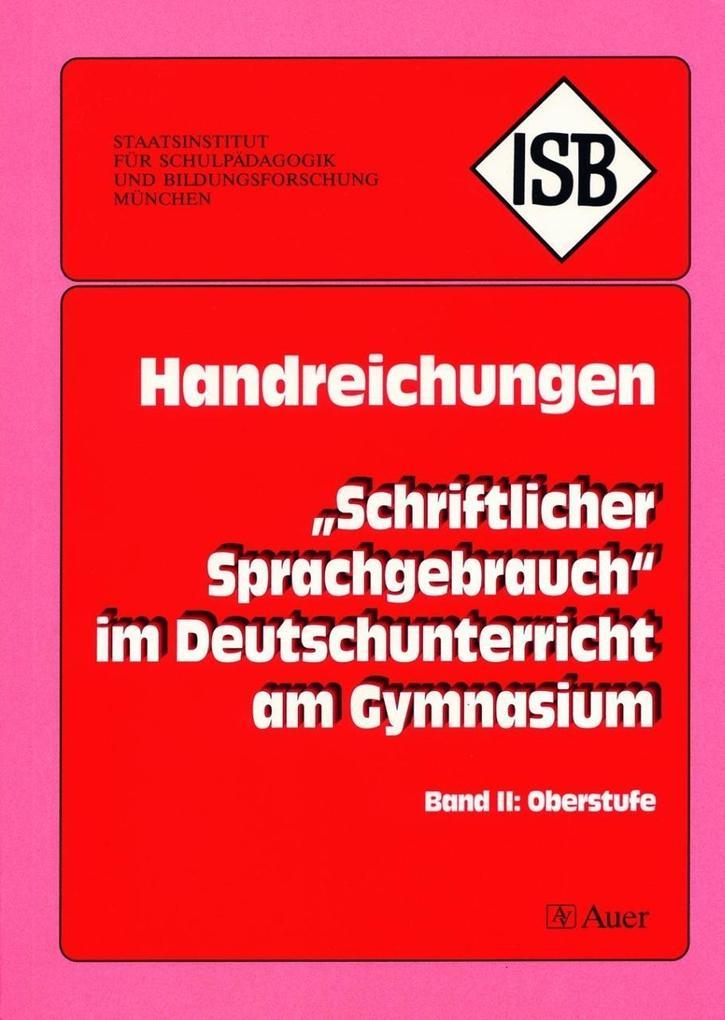 Handreichungen ' Schriftlicher Sprachgebrauch' 2 im Deutschunterricht am Gymnasium als Buch