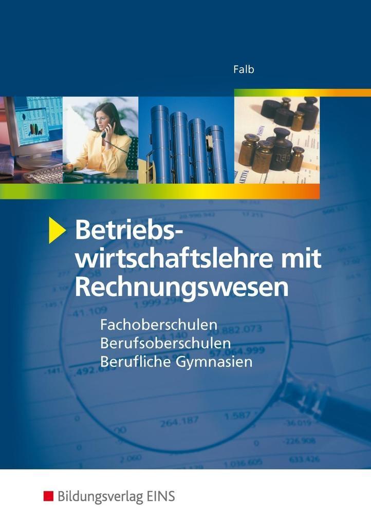 Betriebswirtschaftslehre mit Rechnungswesen. Fachoberschule / Berufsoberschule. Bayern als Buch