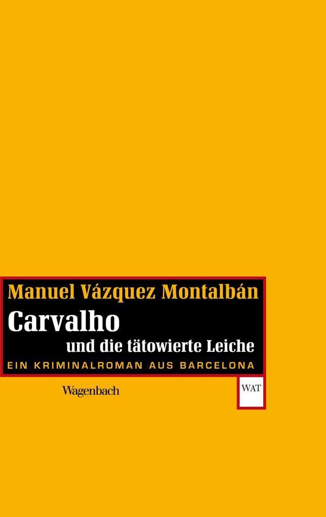 Carvalho und die tätowierte Leiche als eBook von Manuel Vázquez Montalbán