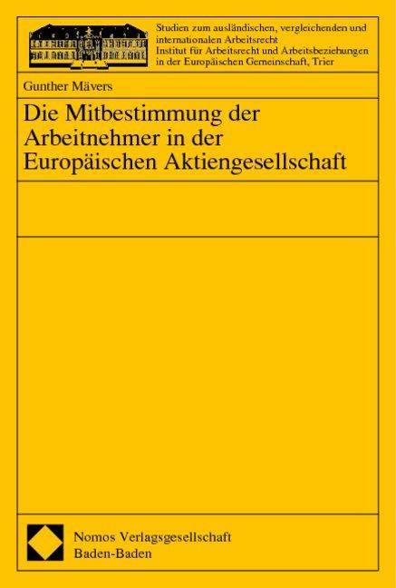 Die Mitbestimmung der Arbeitnehmer in der Europäischen Aktiengesellschaft als Buch