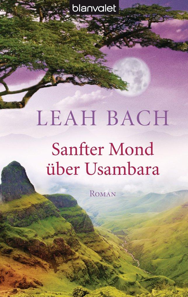 Sanfter Mond über Usambara als eBook von Leah Bach
