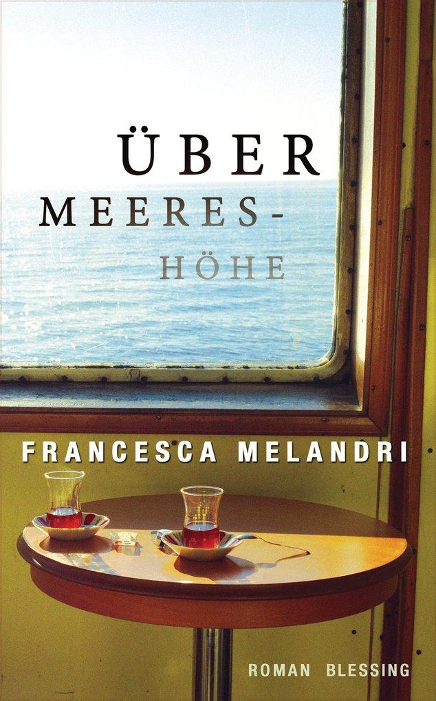 Über Meereshöhe als eBook von Francesca Melandri