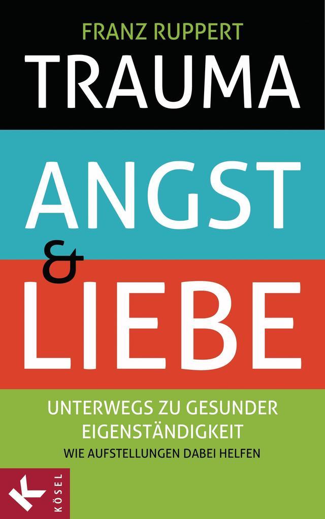 Trauma, Angst und Liebe als eBook