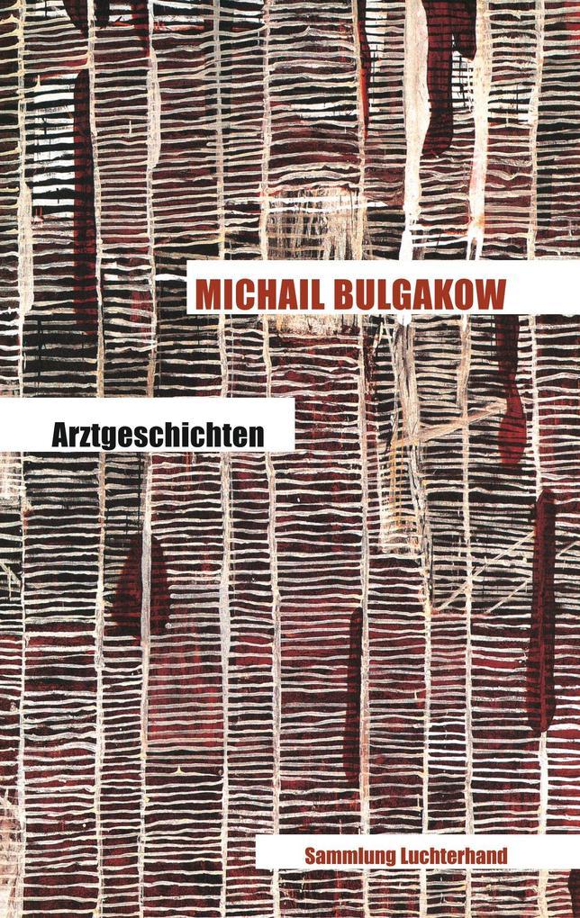 Arztgeschichten als eBook von Michail Bulgakow