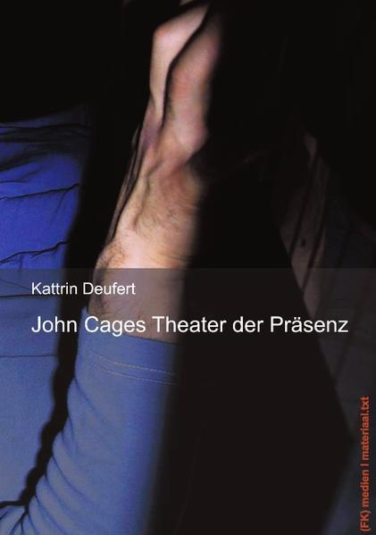 John Cages Theater der Präsenz als Buch
