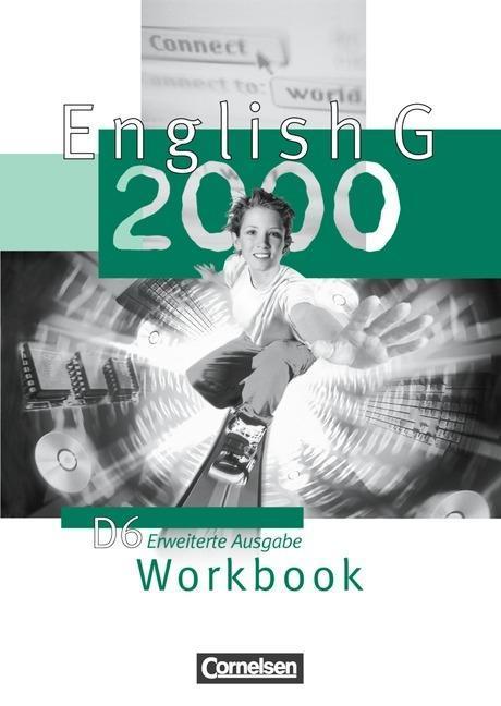 English G 2000. Erweiterte Ausgabe D 6. Workbook als Buch