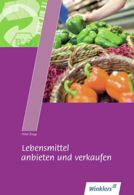 Lebensmittel anbieten und verkaufen. Schülerbuch als Buch