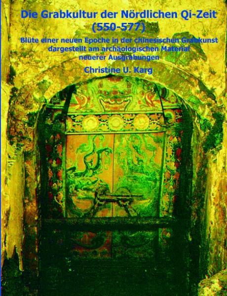 Die Grabkultur der Nördlichen Qi-Zeit als Buch