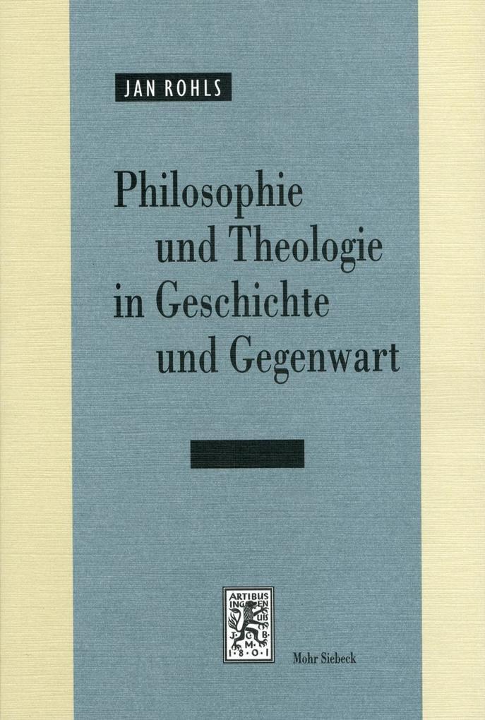 Philosophie und Theologie in Geschichte und Gegenwart als Buch