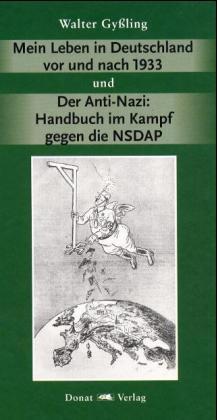 Mein Leben in Deutschland vor und nach 1933 / Der Anti-Nazi: Handbuch im Kampf gegen die NSDAP als Buch