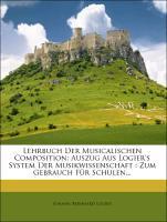 Lehrbuch der musicalischen Composition als Taschenbuch von Johann Bernhard Logier