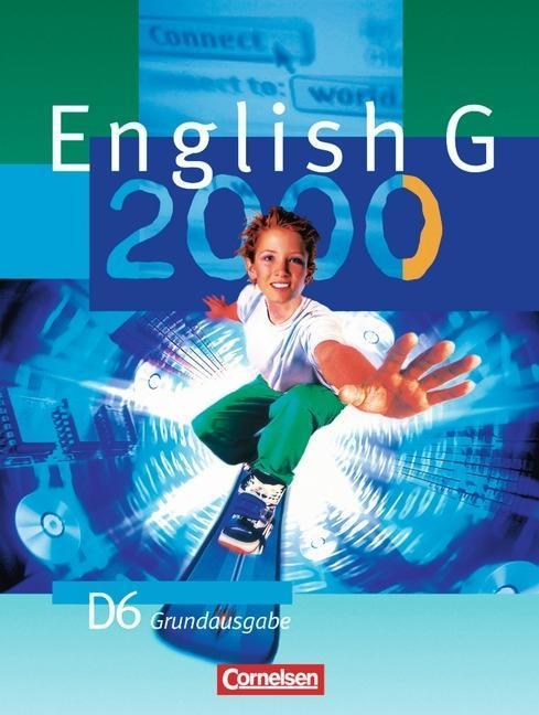English G 2000. Ausgabe D 6. Schülerbuch. Grundausgabe als Buch