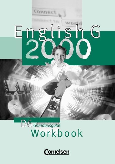English G 2000. Ausgabe D 6. Workbook. Grundausgabe als Buch