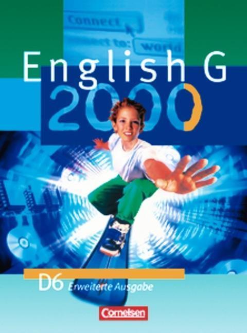 English G 2000. Ausgabe D 6. Schülerbuch. Erweiterte Ausgabe als Buch