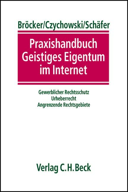 Praxishandbuch Geistiges Eigentum im Internet als Buch