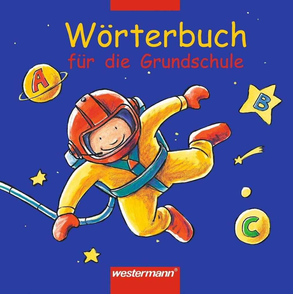 Wörterbuch für die Grundschule. Allgemeine Ausgabe 2002 als Buch