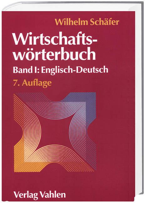 Wirtschaftswörterbuch 1. Englisch-Deutsch als Buch