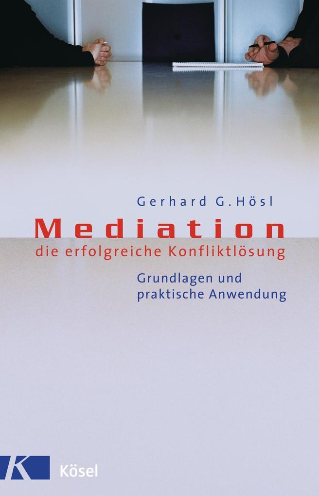 Mediation - die erfolgreiche Konfliktlösung als Buch