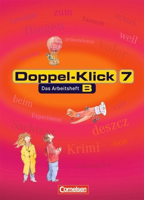 Doppel-Klick - Allgemeine Ausgabe, Nord, Nordrhein-Westfalen. 7. Schuljahr. Arbeitsheft B mit Lösungen als Buch