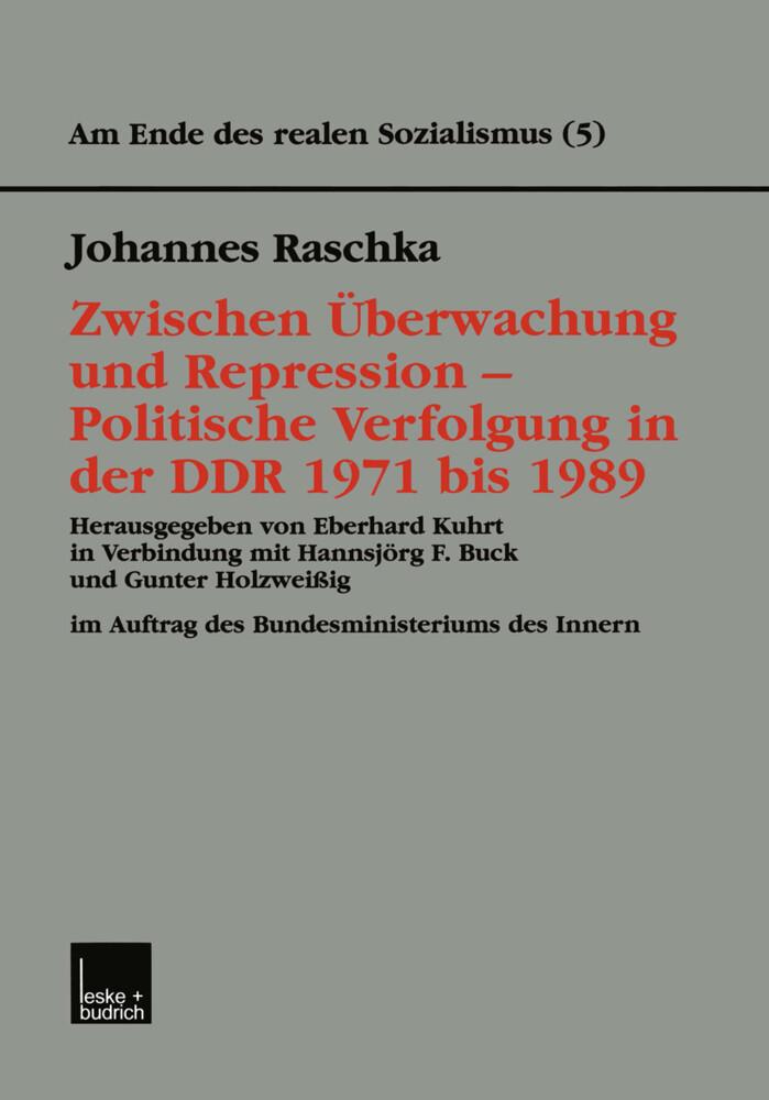 Zwischen Überwachung und Repression - Politische Verfolgung in der DDR 1971 bis 1989 als Buch