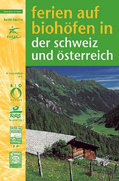 Ferien auf Biohöfen in der Schweiz und Österreich als Buch
