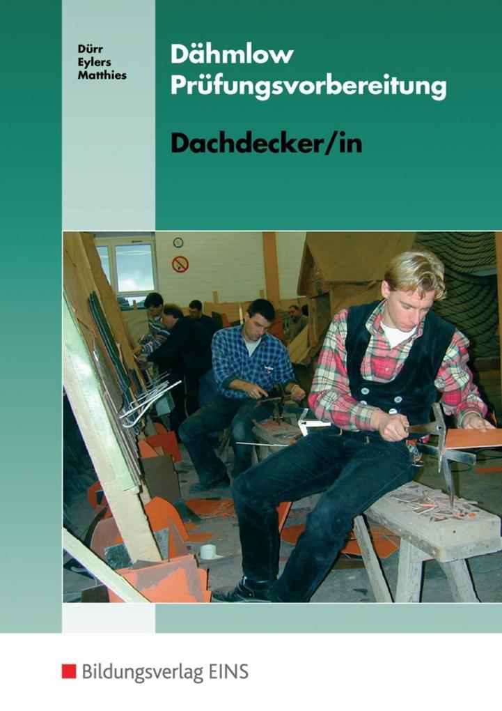 Prüfungsvorbereitungen Dachdecker als Buch