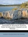 Friedrich Wilhelm Joseph von Schellings sämmtliche Werke.