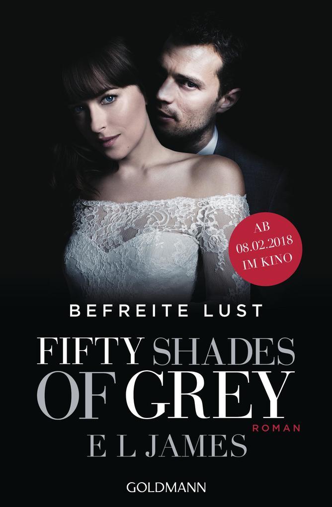 Shades of Grey 03. Befreite Lust als eBook epub