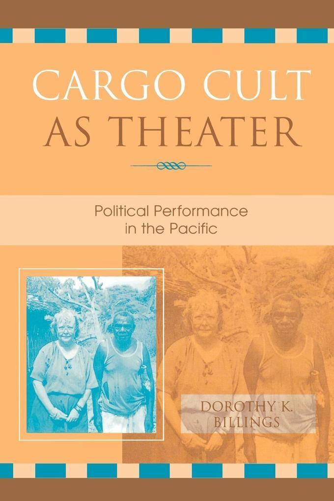 Cargo Cult as Theater als eBook von Dorothy K. ...