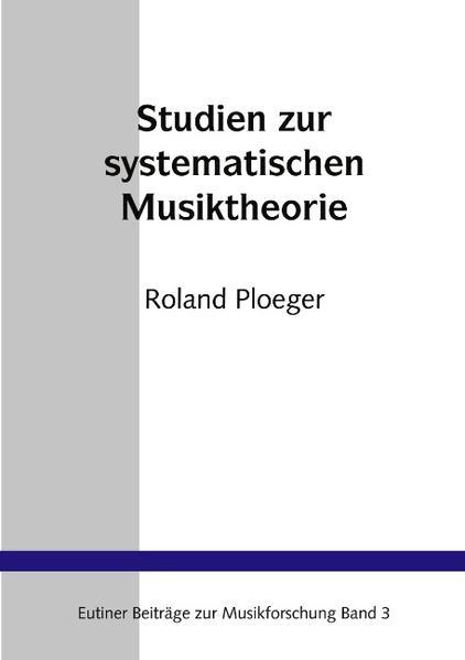 Studien zur Systematischen Musiktheorie als Buch