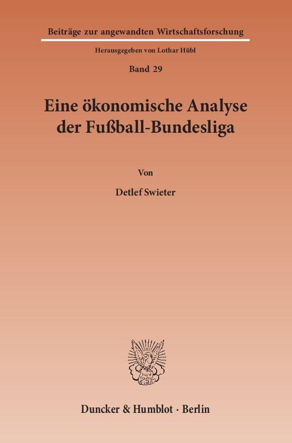 Eine ökonomische Analyse der Fußball-Bundesliga als Buch (gebunden)