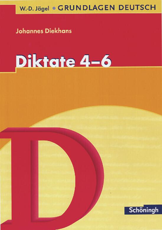 Grundlagen Deutsch. Diktate für das 4.-6. Schuljahr. RSR 2006 als Buch